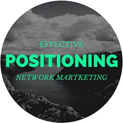 Network Marketing Effective Positioning